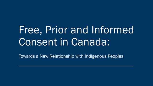 FPIC in Canada: Towards a New Relationship with Indigenous Peoples